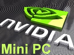 Nvidia Mini PC Systems